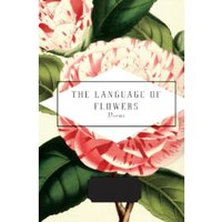 The Language of Flowers : Selected by Jane Holloway