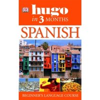 Hugo In Three Months: Spanish : Your Essential Guide to Understanding and Speaking Spanish
