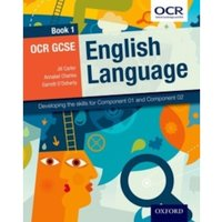 OCR GCSE English Language: Book 1 : Developing the skills for Component 01 and Component 02