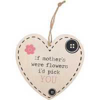 If Mothers Were Flowers Hanging Heart Sign