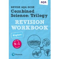Revise AQA GCSE Combined Science: Trilogy Higher Revision Workbook : for the 9-1 exams