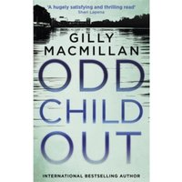 Odd Child Out : A chillingly clever crime thriller with a heart-stopping twist