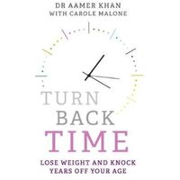 Turn Back Time : Lose weight and knock years off your age