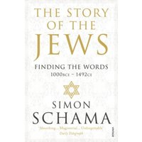The Story of the Jews : Finding the Words (1000 BCE - 1492)