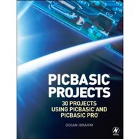 PIC Basic Projects: 30 Projects using PIC BASIC and PIC BASIC PRO by Dogan Ibrahim (Paperback, 2006)