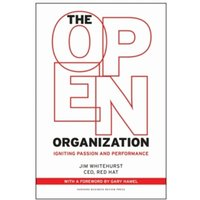 The Open Organization : Igniting Passion and Performance