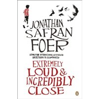 Extremely Loud and Incredibly Close by Jonathan Safran Foer (Paperback, 2006)