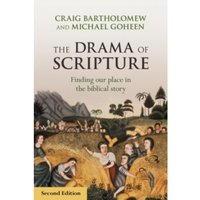 The Drama of Scripture : Finding Our Place in the Biblical Story