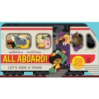 All Aboard! : Let's Ride A Train