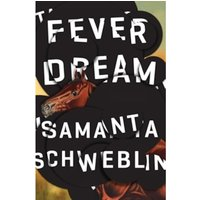 Fever Dream : SHORTLISTED FOR THE MAN BOOKER INTERNATIONAL PRIZE 2017
