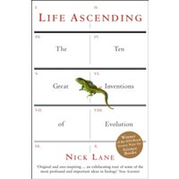 Life Ascending : The Ten Great Inventions of Evolution