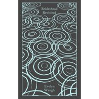 Brideshead Revisited: The Sacred and Profane Memories of Captain Charles Ryder (Penguin Clothbound Classics) Hardcover