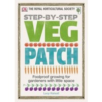 RHS Step-by-Step Veg Patch by DK (Hardback, 2012)
