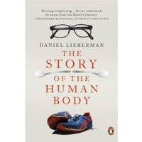 The Story of the Human Body: Evolution, Health and Disease by Daniel Lieberman (Paperback, 2014)