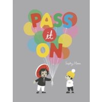 Pass It On by Sophy Henn (Paperback, 2016)