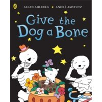 Funnybones: Give the Dog a Bone by Allan Ahlberg (Paperback, 2005)