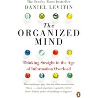 The Organized Mind: Thinking Straight in the Age of Information Overload by Daniel Levitin (Paperback, 2015)