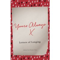 Yours Always : Letters of Longing