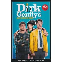 Dirk Gently's Big Holistic Graphic Novel