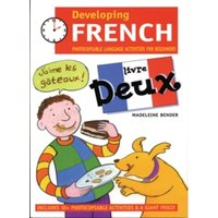Developing French : Photocopiable Language Activities for the Beginner Livre deux