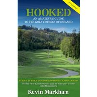 Hooked : An Amateur's Guide to the Golf Courses of Ireland
