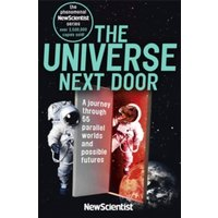 The Universe Next Door : A Journey Through 55 Parallel Worlds and Possible Futures