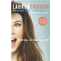 'Talking As Fast As I Can : From Gilmore Girls To Gilmore Girls, And Everything In Between