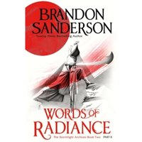 Words of Radiance Part Two : The Stormlight Archive Book Two