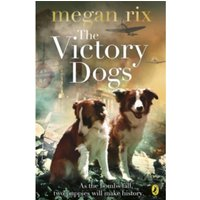 The Victory Dogs by Megan Rix (Paperback, 2013)