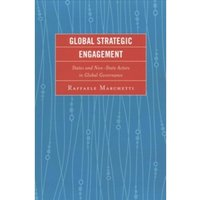 Global Strategic Engagement : States and Non-State Actors in Global Governance