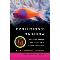 Evolution's Rainbow : Diversity, Gender, and Sexuality in Nature and People
