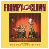 Frumpy The Clown Volume 2: The Fat Lady Sings