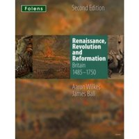 KS3 History by Aaron Wilkes: Renaissance, Revolution & Reformation Student Book (1485-1750)