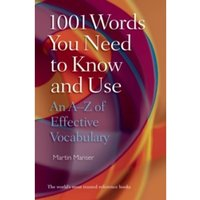 1001 Words You Need To Know and Use : An A-Z of Effective Vocabulary