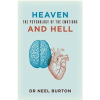 Heaven and Hell : The Psychology of the Emotions