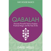 Qabalah : Discover Powerful Tools to Explore Practical Magic and the Tree of Life