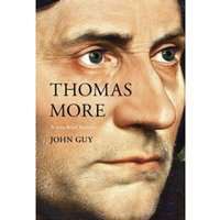 Thomas More : A Very Brief History