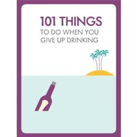 101 Things to Do When You'Re Not Drinking