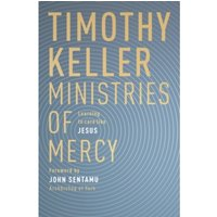 Ministries of Mercy : Learning to Care Like Jesus