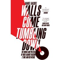 Walls Come Tumbling Down: The Music and Politics of Rock Against Racism, 2 Tone and Red Wedge by Daniel Rachel (Paperback,...