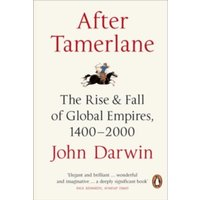 After Tamerlane: The Rise and Fall of Global Empires, 1400-2000 by John Darwin (Paperback, 2008)