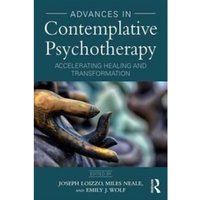 Advances in Contemplative Psychotherapy : Accelerating Healing and Transformation