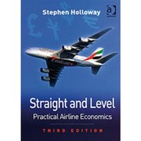 Straight and Level : Practical Airline Economics