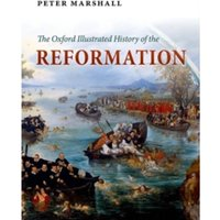 The Oxford Illustrated History of the Reformation by Oxford University Press (Paperback, 2017)