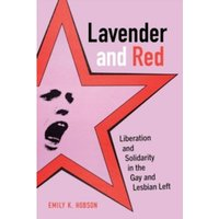 Lavender and Red : Liberation and Solidarity in the Gay and Lesbian Left : 44