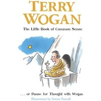 The Little Book of Common Sense : Or Pause for Thought with Wogan