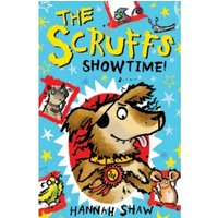 The Scruffs: Showtime! by Hannah Shaw (Paperback, 2017)