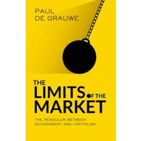 The Limits of the Market : The Pendulum Between Government and Market