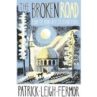 The Broken Road : From the Iron Gates to Mount Athos