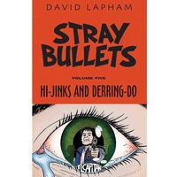 Stray Bullets Volume 5: Hi-Jinks & Derring-Do